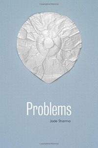 'Problems' - Jade Sharma